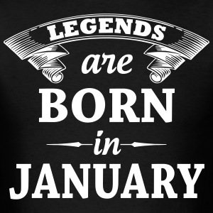 legends are born in JANUARY T-Shirts - Men's T-Shirt