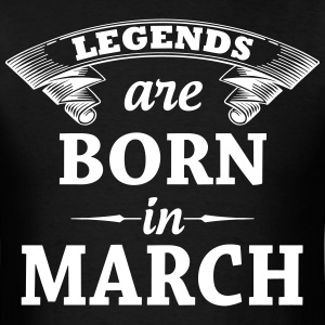 Legends Are Born in March T-Shirts - Men's T-Shirt