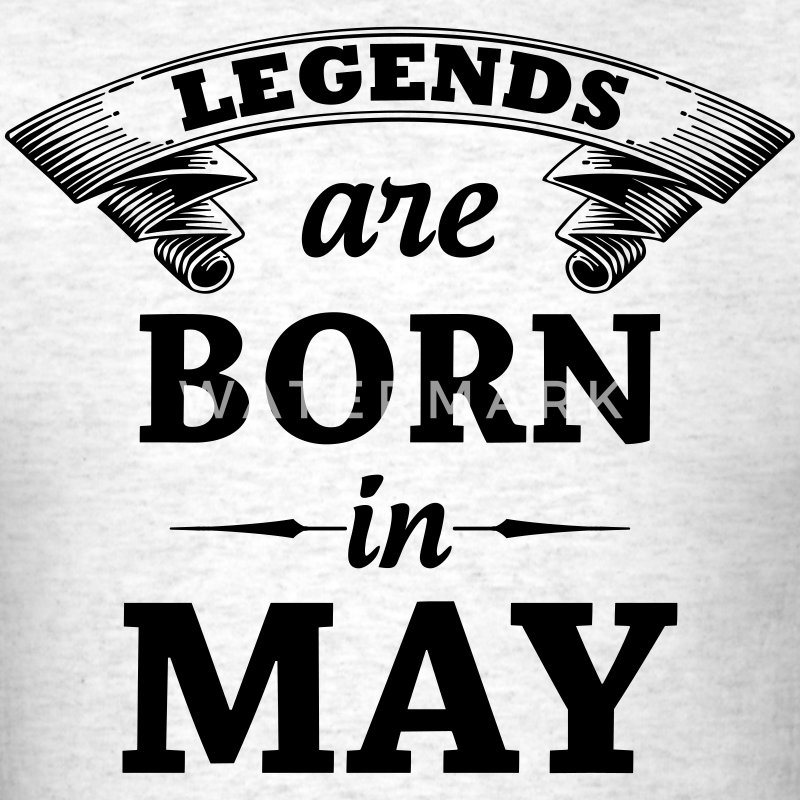 Legends are Born in May T-Shirts - Men's T-Shirt