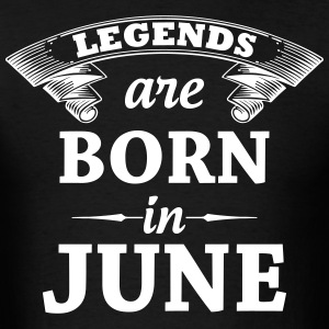 Legends are Born in June T-Shirts - Men's T-Shirt