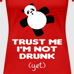 TRUST ME I'M NOT DRUNK (yet) - Women's Premium T-Shirt