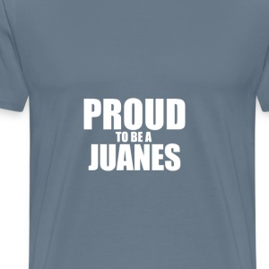 Proud to be a juanes T-Shirts - Men's Premium T-Shirt