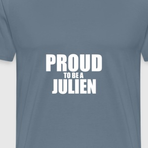 Proud to be a julien T-Shirts - Men's Premium T-Shirt