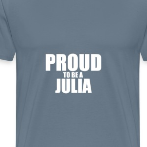 Proud to be a julia T-Shirts - Men's Premium T-Shirt