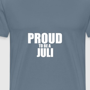 Proud to be a juli T-Shirts - Men's Premium T-Shirt