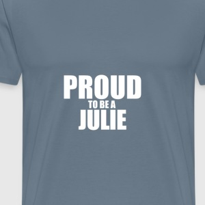 Proud to be a julie T-Shirts - Men's Premium T-Shirt