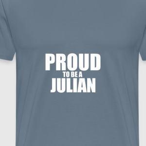 Proud to be a julian T-Shirts - Men's Premium T-Shirt