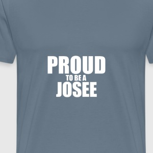 Proud to be a josee T-Shirts - Men's Premium T-Shirt