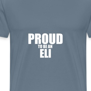 Proud to be a eli T-Shirts - Men's Premium T-Shirt