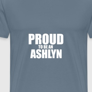Proud to be a ashlyn T-Shirts - Men's Premium T-Shirt