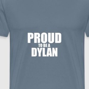 Proud to be a dylan T-Shirts - Men's Premium T-Shirt