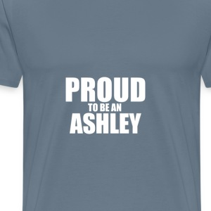 Proud to be a ashley T-Shirts - Men's Premium T-Shirt