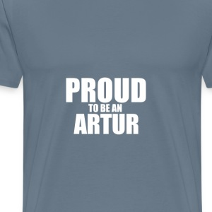 Proud to be a artur T-Shirts - Men's Premium T-Shirt
