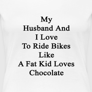 my_husband_and_i_love_to_ride_bikes_like T-Shirts - Women's Premium T-Shirt