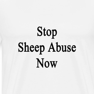 stop_sheep_abuse_now T-Shirts - Men's Premium T-Shirt