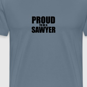 Proud to be a sawyer T-Shirts - Men's Premium T-Shirt