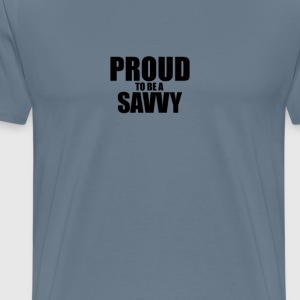 Proud to be a savvy T-Shirts - Men's Premium T-Shirt
