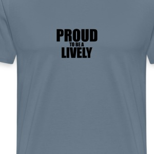 Proud to be a lively T-Shirts - Men's Premium T-Shirt