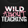 Wild About Teaching | Pink - Women's Premium T-Shirt