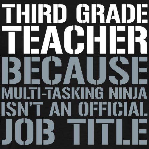 Third Grade  - Ninja Isn't an Official Job Title