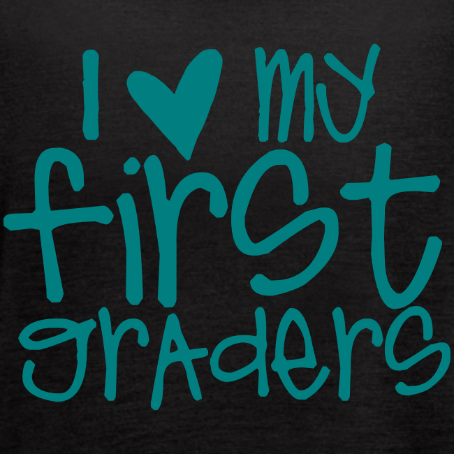 Love My First Graders | Teal