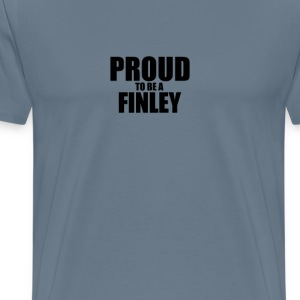 Proud to be a finley T-Shirts - Men's Premium T-Shirt