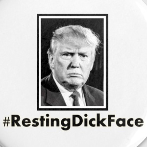 Trump: Resting Dick Face - Small Buttons