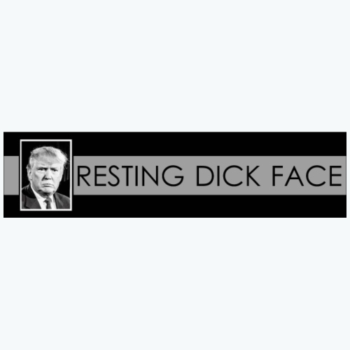 Trump: Resting Dick Face