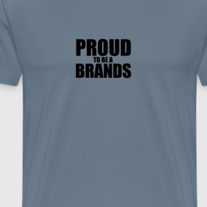 Proud to be a brands T-Shirts - Men's Premium T-Shirt