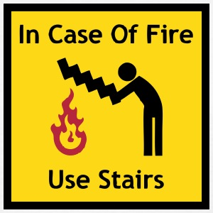 In Case of Fire - Use Stairs (Funny sign) T-Shirts - Women's T-Shirt