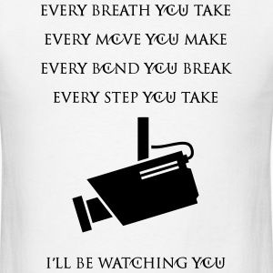 Every Breath You Take..I'll Be Watching You Camera T-Shirts - Men's T-Shirt