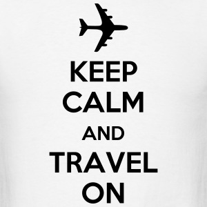 Keep Calm And Travel On (Travelling) T-Shirts - Men's T-Shirt