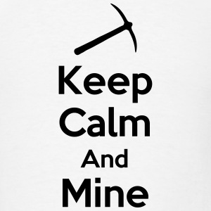 Keep Calm And Mine (Mining/Pickaxe) T-Shirts - Men's T-Shirt