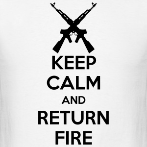 Keep Calm And Return Fire (Guns) T-Shirts - Men's T-Shirt