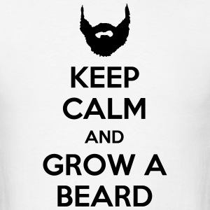 Keep Calm And Grow A Beard T-Shirts - Men's T-Shirt