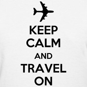 Keep Calm And Travel On (Travelling) T-Shirts - Women's T-Shirt