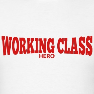 Working Class HERO T-Shirts - Men's T-Shirt