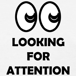 Looking for Attention (eyes emoticon) T-Shirts - Women's T-Shirt