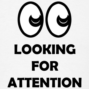 Looking for Attention (eyes emoticon) T-Shirts - Men's T-Shirt