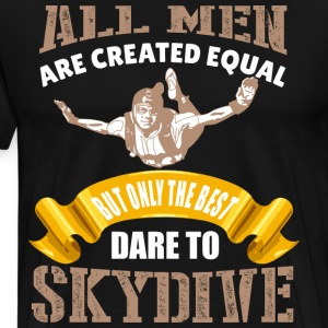 Skydivers Are Best T-shirt - Men's Premium T-Shirt