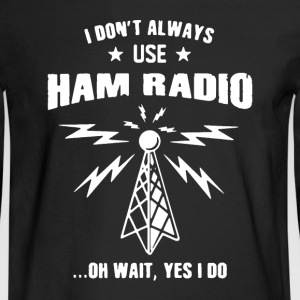 Ham Radio Shirt - Men's Long Sleeve T-Shirt