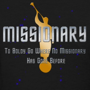 Missionary - Boldly Go - Women's T-Shirt