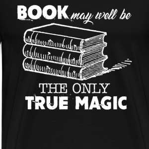 Books The Only True Magic - Men's Premium T-Shirt