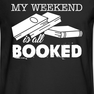 My Weekend Is All Booked - Men's Long Sleeve T-Shirt