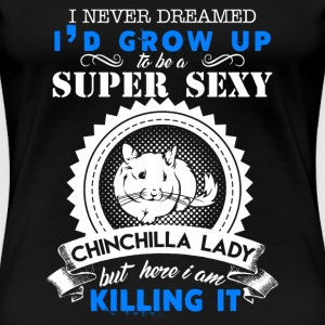 Sexy Chinchilla Lady - Women's Premium T-Shirt