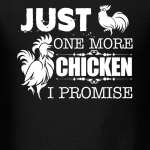 Just One More Chicken - Men's T-Shirt