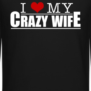 I Love My Crazy Wife - Crewneck Sweatshirt