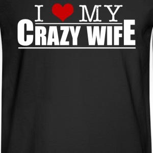 I Love My Crazy Wife - Men's Long Sleeve T-Shirt