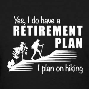 Retirement Plan Hiking - Women's T-Shirt