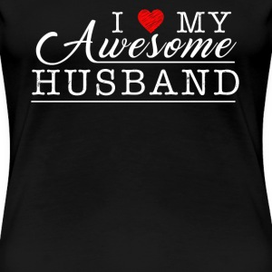 I Love My Awesome Husband - Women's Premium T-Shirt
